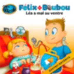 Léa a mal au ventre (gastro-entérite), Félix et Boubou, Éditions Dre. Nicole