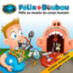 Félix au musée du corps humain Félix et Boubou, Éditions Dre. Nicole