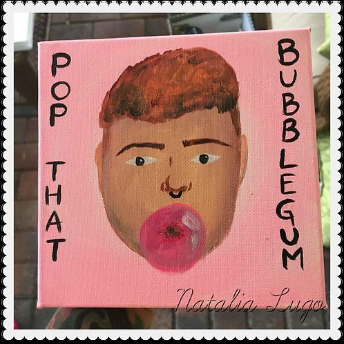 Pop That Bubblegum