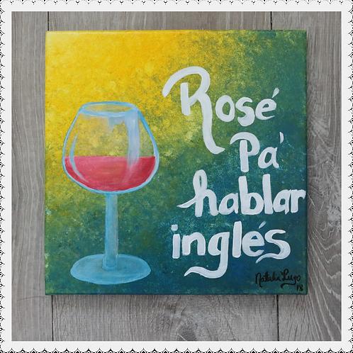 Rosé pa' hablar inglés