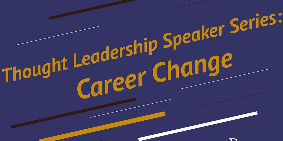 POSTPONED - Thought leadership speaker series: Career Change