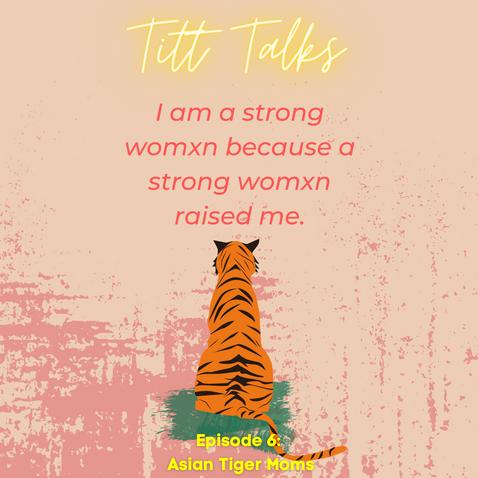 TITT Talks Podcast - Episode 6: Asian Tiger Moms