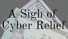 A Sigh of Cyber Relief