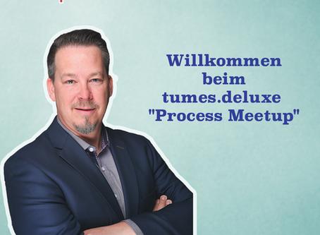 """Wir möchten Sie gerne einladen zum tumes.deluxe """"Process Meetup"""""""