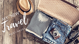 My [new] Travel Must-Haves