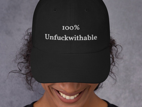 Unfuckwithable Hat, Now Available!!