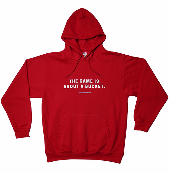 The Game Is About A Bucket Hoodie - Red