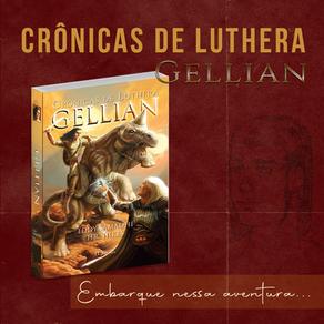 Curiosidades e processo criativo de 'Crônicas de Luthera: Gellian'