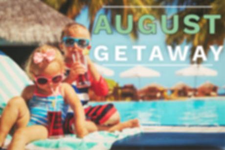 August getaway 1000x660.jpg