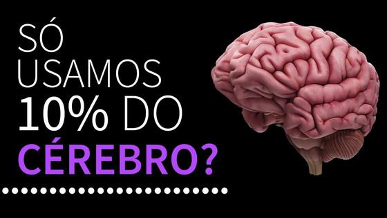 O mito de que usamos 10% da capacidade do nosso cérebro