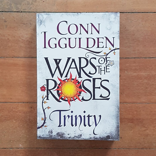 Wars of the Roses - Trinity by Conn Igguiden (soft cover, very good condition)