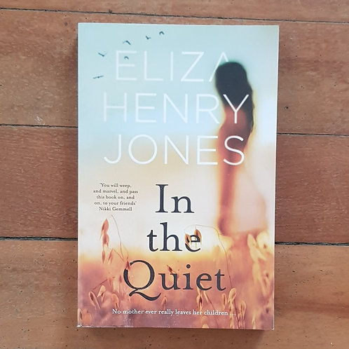In The Quiet by Eliza Henry Jones (soft cover, very good condition)