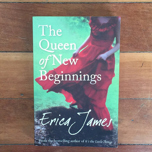 The Queen of New Beginnings by Erica James (soft cover, good condition)