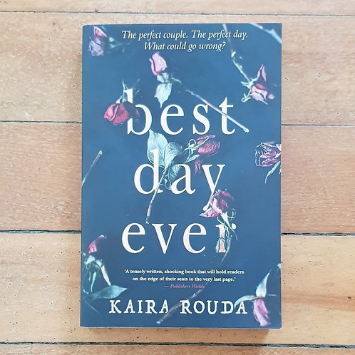 Best Day Ever by Kaira Rouda (soft cover, good condition)
