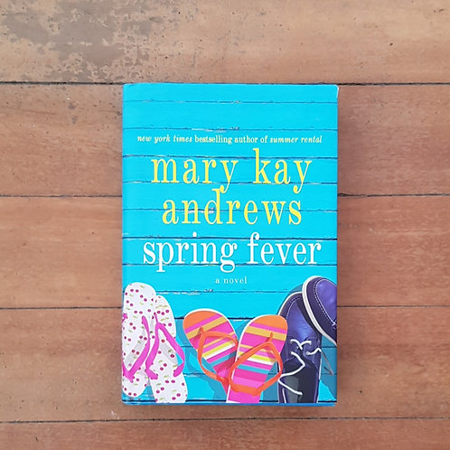 Spring Fever by Mary Kay Andrews (hard cover, good condition)