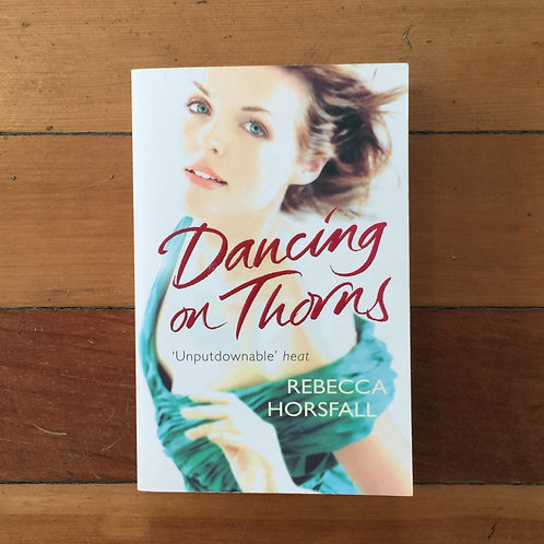 Dancing on Thorns by Rebecca Horsfall (soft cover, very good condition)