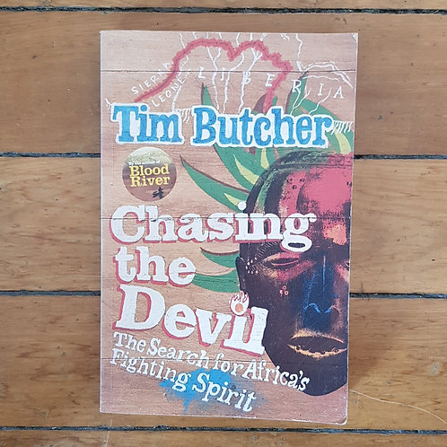Chasing the Devil: The Search for Africa's Fighting Spirit by Tim Butcher
