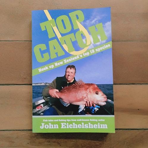 Top Catch: Hook Up New Zealand's Top 12 Species by John Eichelsheim (Soft, good)