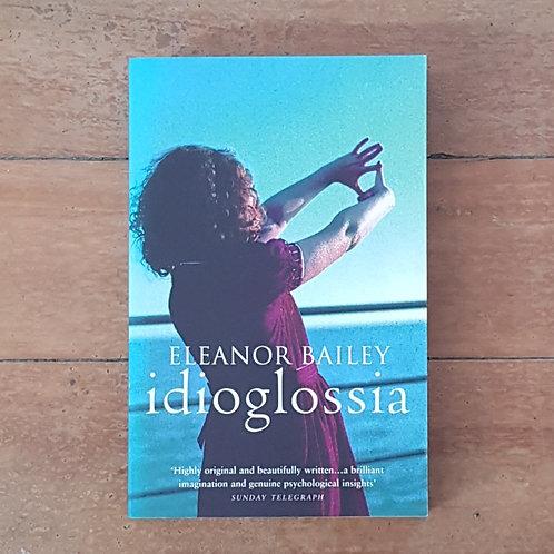 Idioglossia by Eleanor Bailey (soft cover, good condition)