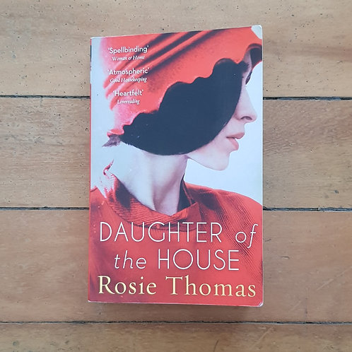 Daughter of the House by Rosie Thomas (soft cover, good condition)