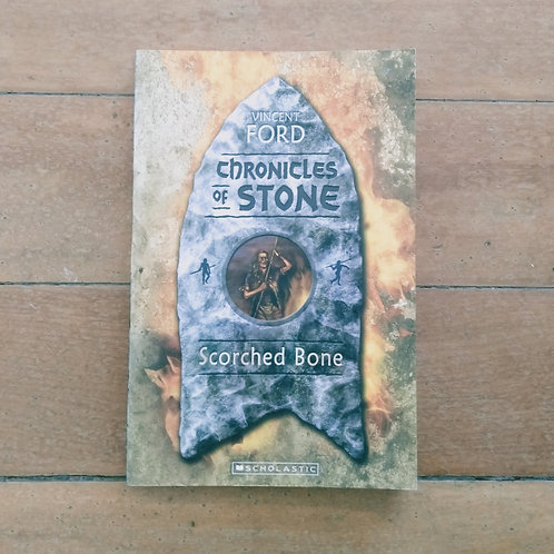Scorched Bone (Chronicles of Stone #1) by Vince Ford (soft cover, good cond)
