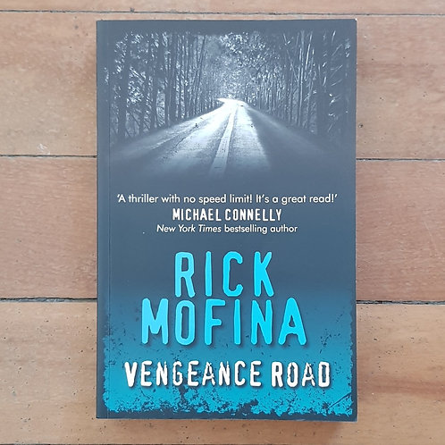 Vengeance Road  by Rick Mofina (soft cover excellent condition)