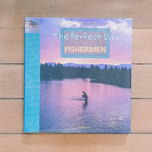 The Perfect Life of Fishermen by Pierre Affre (hard cover, good condition)