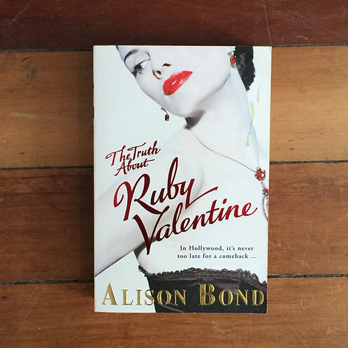 The Truth About Ruby Valentine by Alison Bond (soft cover, great condtion)
