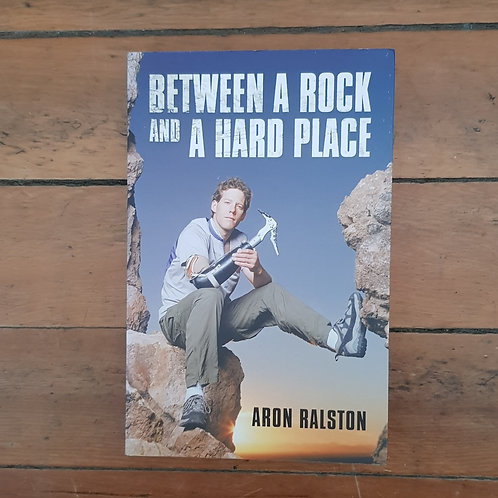 Between a Rock and a Hard Place by Aron Ralston (soft cover, good cond)