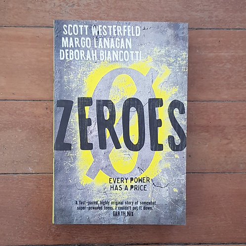 Zeroes (Zeroes #1) by Scott Westerfeld, Margo Lanagan, Deborah Biancotti