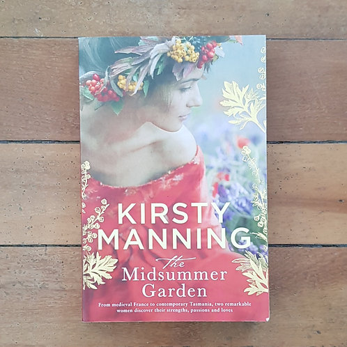 The Midsummer Garden by Kirsty Manning (soft cover, very good condition)