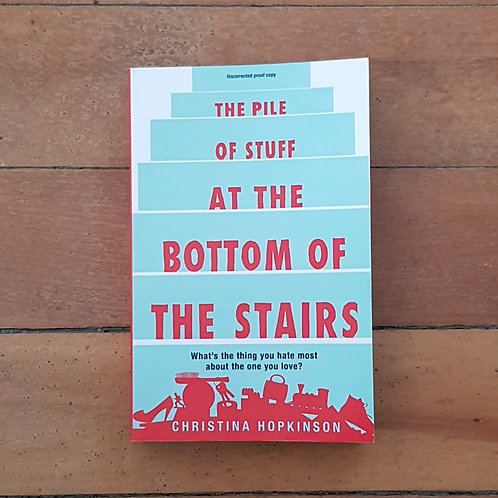 The Pile of Stuff at the Bottom of the Stairs by Christina Hopkinson (sc, gc)