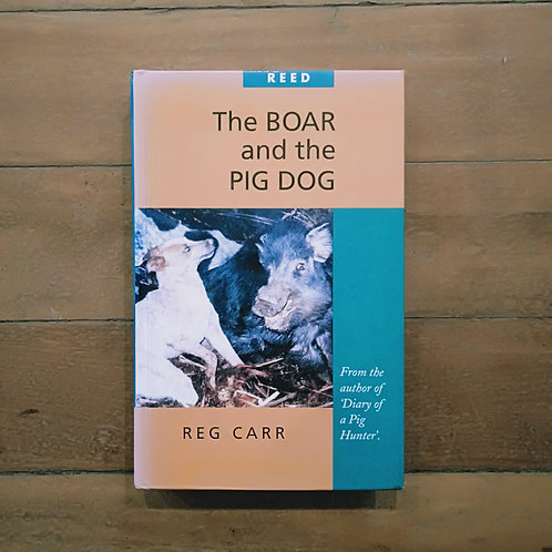 The Boar and the Pig Dog by Reg Carr (hard cover, good condition)