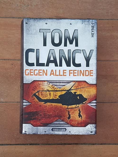 Gegen alle Feinde: Thriller (German Edition) by Tom Clancy (hard cover)