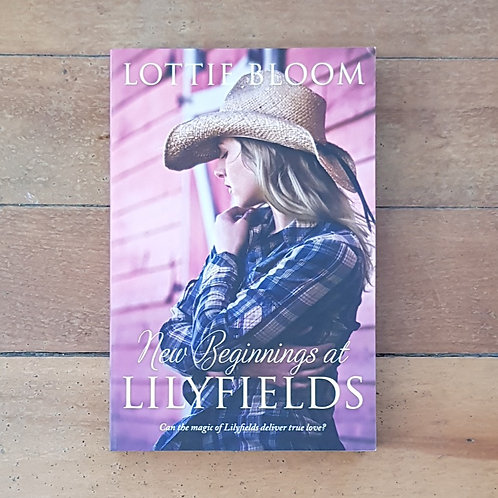 New Beginnings at Lilyfields by Lottie Bloom (soft cover, good condition)