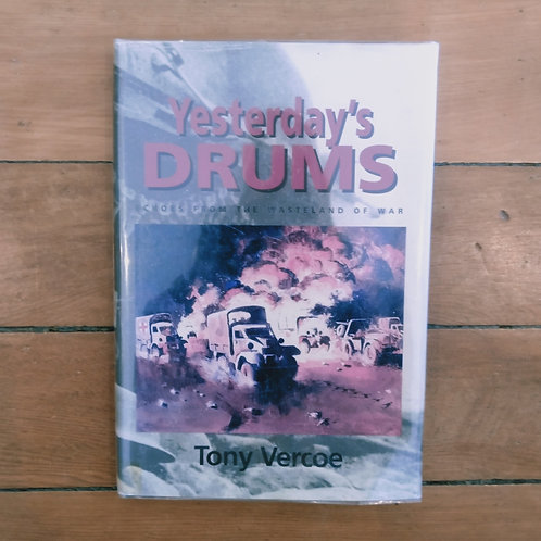 Yesterday's drums by Tony Vercoe (hard cover, v.good condition)