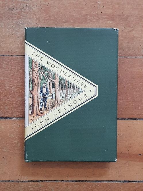 The Woodlander by John Seymour (hardcover, fair condition)