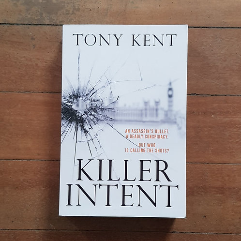 Killer Intent  by Tony Kent (soft cover, v.good condition)