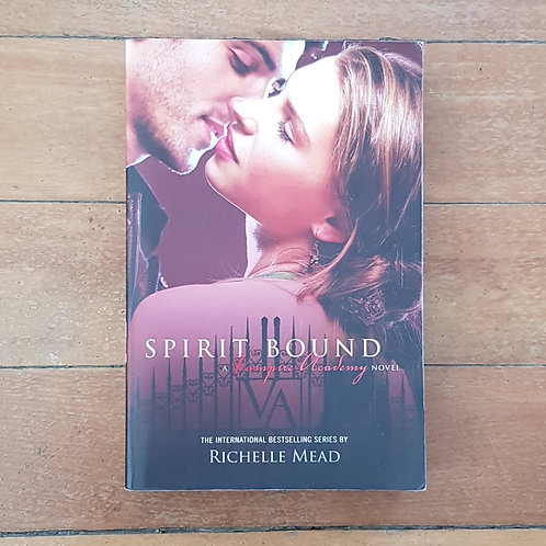 Spirit Bound (Vampire Academy #5) by Richelle Mead (soft cover, good cond)