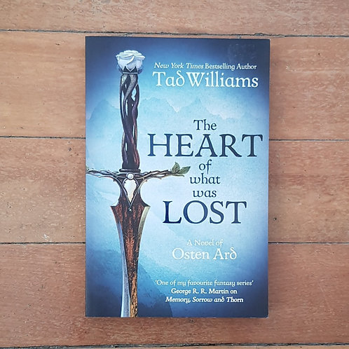 The Heart of What Was Lost  by Tad Williams (soft cover, excellent cond)