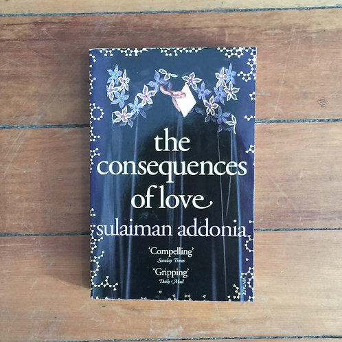 The Consequences of Love by Sulaiman Addonia (soft cover, good condition)