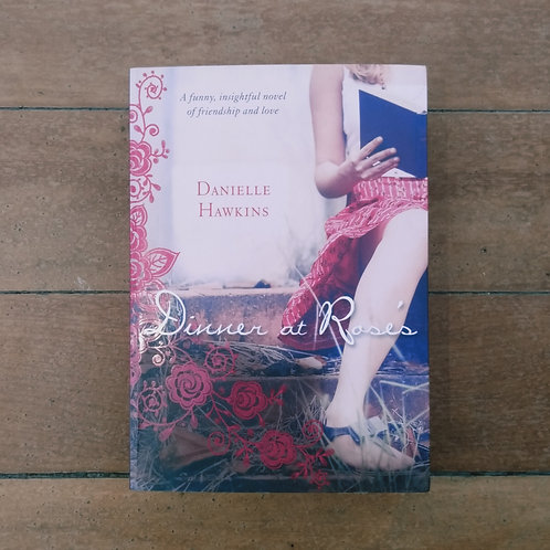 Dinner at Rose's by Danielle Hawkins (soft cover, good condition)