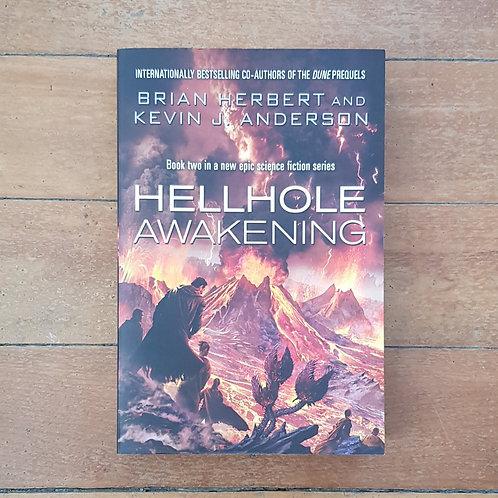 Hellhole Awakening (Hellhole Trilogy #2) by Brian Herbert, Kevin J. Anderson