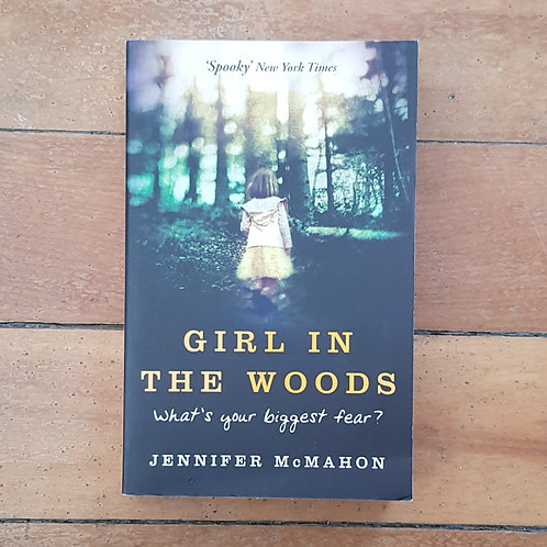Girl in the Woods (Dismantled) by Jennifer McMahon (soft cover, good condition)
