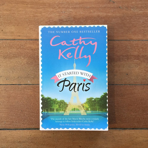 It Started With Paris by Cathy Kelly (soft cover, good condition)