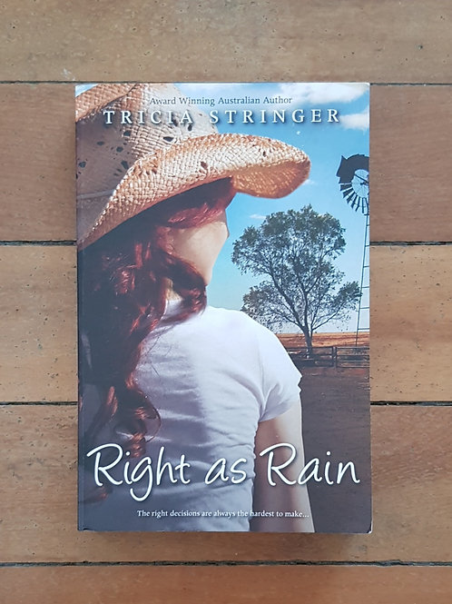 Right as Rain by Tricia Stringer (soft cover, good condition)