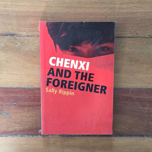 Chenxi and the Foreigner by Sally Rippin (soft cover, good condition)