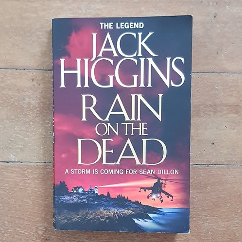 Rain on the Dead by Jack Higgins (soft cover, good condition)