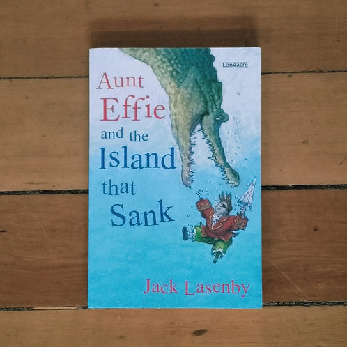 Aunt Effie and the Island That Sank  by Jack Lasenby (soft, good)