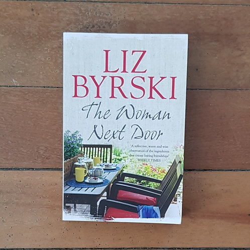 The Woman Next Door by Liz Byrski (soft cover, very good condition)